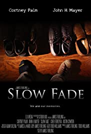 Slow Fade Poster