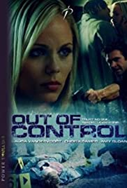 Out of Control (2009) Poster - Movie Forum, Cast, Reviews