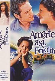 Amarte Así Poster - TV Show Forum, Cast, Reviews