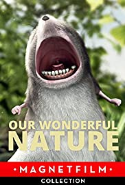 Our Wonderful Nature (2008) Poster - Movie Forum, Cast, Reviews