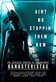 The Unchecked Rampage of the Infamous Gangsteristas Poster