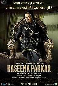 Haseena Parkar (2017) Poster - Movie Forum, Cast, Reviews