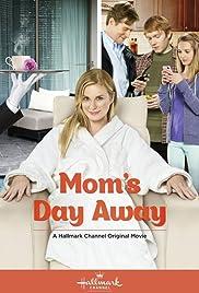 Mom's Day Away(2014) Poster - Movie Forum, Cast, Reviews
