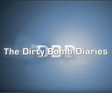 Cinemanow legal movie downloads Dirty Bomb Diaries [480i]
