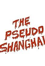 The Pseudo Shanghai