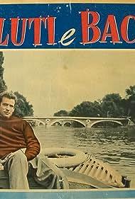 Yves Montand in Saluti e baci (1953)