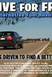 Drive for Free: The Alternative Fuel Revolution Poster