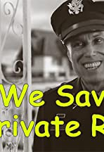We Saved Private Ryan