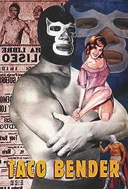Taco Bender(2003) Poster - Movie Forum, Cast, Reviews