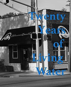 Twenty Years of Living Water