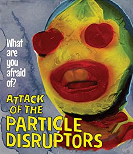 Best download for movies Attack of the Particle Disruptors by none [iPad]