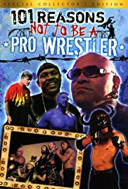 101 Reasons Not to Be a Pro Wrestler (2005) starring Jerome Young on DVD on DVD