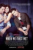 When We First Met 2018