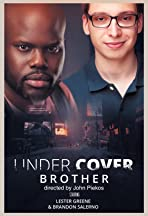 Undercover, Brother