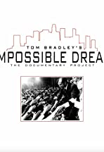 Tom Bradley's Impossible Dream