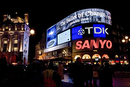 Full dvd movies unlimited dvd download The Ballet of Change: Piccadilly Circus [BDRip]
