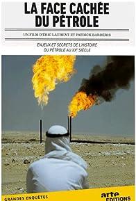 Primary photo for La face cachée du pétrole: Les grandes manipulations
