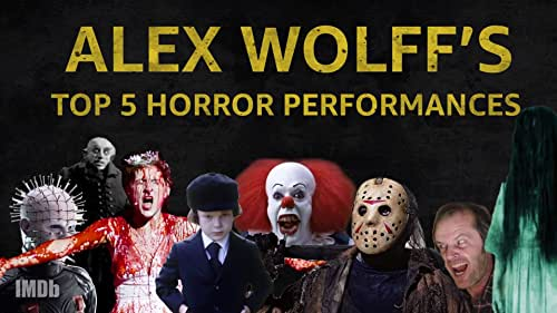 Top 5 Most Terrifying Performances According to Alex Wolff
