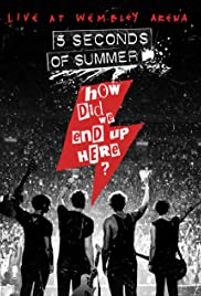 Five Seconds of Summer: How Did We End Up Here? Live at Wembley Arena Poster