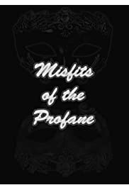 Misfits of the Profane