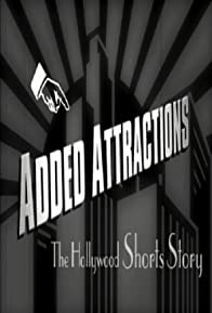 Primary photo for Added Attractions: The Hollywood Shorts Story