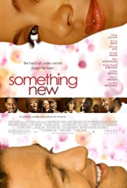 Something New (2006) Poster - Movie Forum, Cast, Reviews