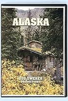 Alaska: Silence & Solitude