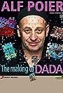 Alf Poier: The making of DADA - Meine Tagebücher, meine Werke!