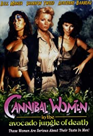 Cannibal Women in the Avocado Jungle of Death Poster