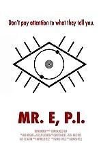 Mr. E, P.I.