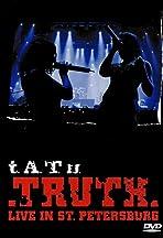 T.A.T.U.: Truth - Live in St. Petersburg