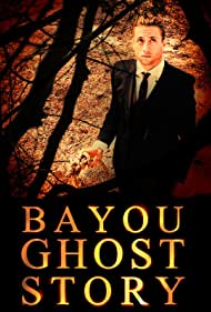 Santo Panzarella in Bayou Ghost Story (2017)