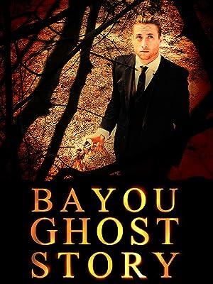Where to stream Bayou Ghost Story