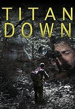 Titan Down