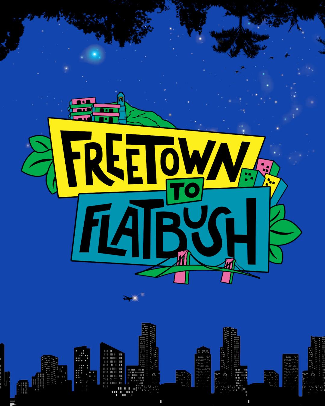Freetown to Flatbush