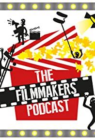 Primary photo for The Filmmakers Podcast
