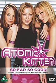 Atomic Kitten: So Far So Good Poster