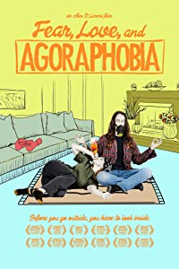 Full movie downloads online for free Fear, Love, and Agoraphobia [BDRip]