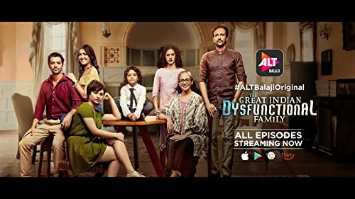 ALTBalaji | The Great Indian Dysfunctional Family | Streaming now