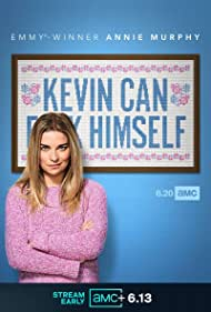 Annie Murphy in Kevin Can F**k Himself (2021)