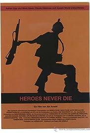 Los héroes nunca mueren Poster