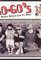 The Go-Go's: The Whole World Lost Its Head