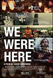 We Were Here (2011) Poster - Movie Forum, Cast, Reviews