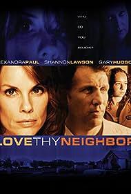 Alexandra Paul, Gary Hudson, and Shannon Lawson in Love Thy Neighbor (2006)