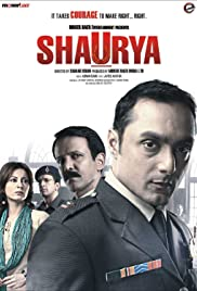 Shaurya: It Takes Courage to Make Right... Right Poster