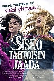 Sisko tahtoisin jäädä (2010)
