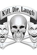 Kill, Die, Laugh