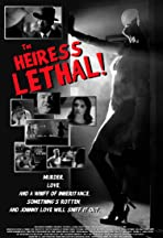 The Heiress Lethal