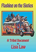 Flashing on the Sixties: A Tribal Document
