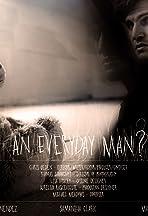 An Everyday Man?